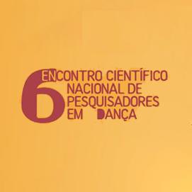 Anais do 6º Encontro Científico Nacional de Pesquisadores em Dança